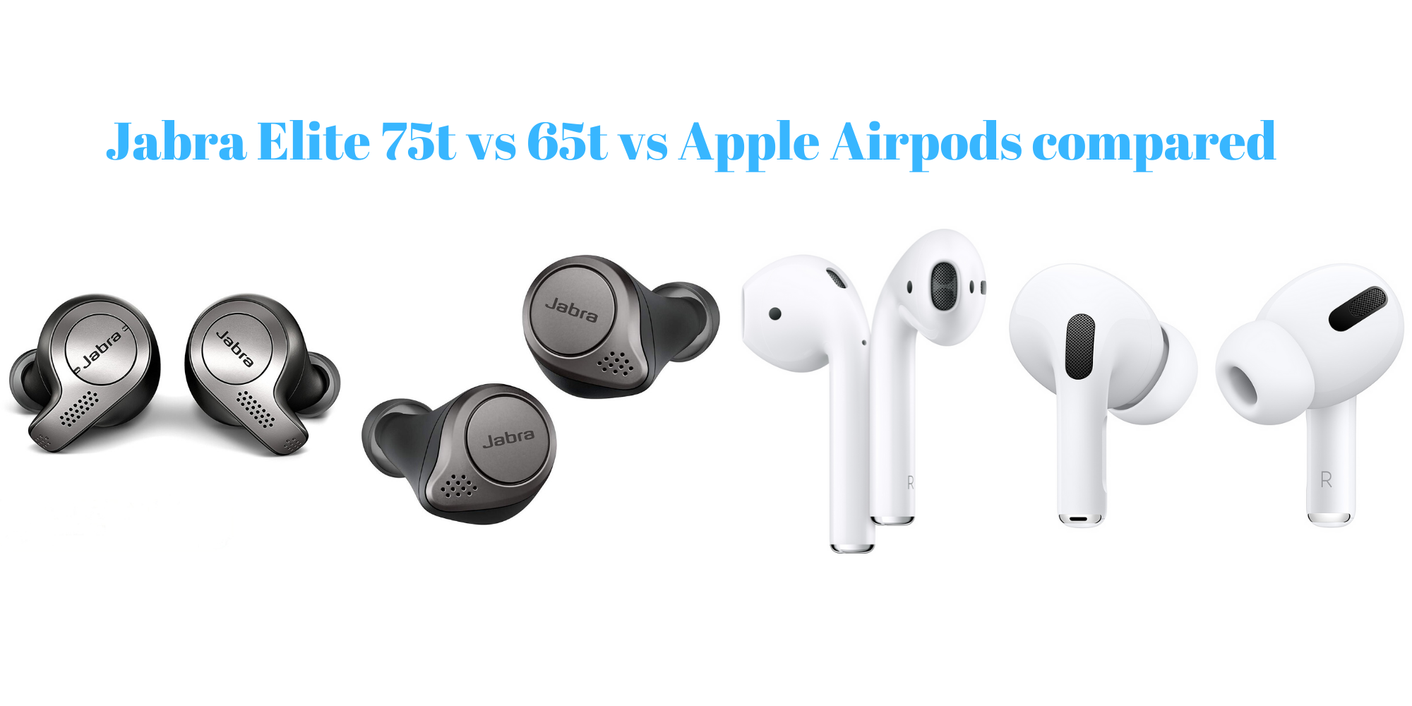 Jabra Elite 75t Vs 65t Vs Apple Airpods Compared Which Is The Best Buy This Black Friday Just Android